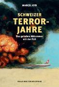 Cover-Bild zu Schweizer Terrorjahre von Gyr, Marcel