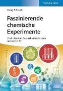 Cover-Bild zu Faszinierende chemische Experimente von Schwedt, Georg
