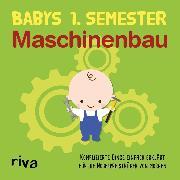 Cover-Bild zu Babys erstes Semester - Maschinenbau (eBook) von Verlag, Riva