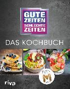 Cover-Bild zu Gute Zeiten, schlechte Zeiten - Das Kochbuch (eBook) von Riva Verlag (Hrsg.)
