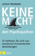 Cover-Bild zu Keine Macht den Psychopathen von MacKenzie, Jackson