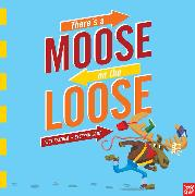 Cover-Bild zu There's a Moose on the Loose von Feather, Lucy
