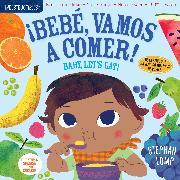 Cover-Bild zu Indestructibles: Bebé, vamos a comer! / Baby, Let's Eat! von Lomp, Stephan