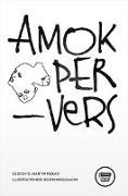 Cover-Bild zu Piekar, Martin: Amok PerVers