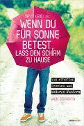 Cover-Bild zu Kadel, David (Hrsg.): Wenn du für Sonne betest, lass den Schirm zu Hause