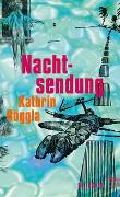 Cover-Bild zu Röggla, Kathrin: Nachtsendung