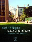 Cover-Bild zu Röggla, Kathrin: really ground zero