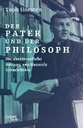 Cover-Bild zu Der Pater und der Philosoph von Horsten, Toon