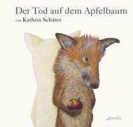 Cover-Bild zu Der Tod auf dem Apfelbaum von Schärer, Kathrin