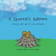 Cover-Bild zu Bieri, Arthur Peter Martin: A Squirrel'S Dilemma (eBook)
