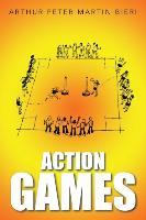 Cover-Bild zu Bieri, Arthur Peter Martin: Action Games