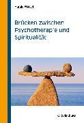Cover-Bild zu Brücken zwischen Psychotherapie und Spiritualität von Walach, Harald