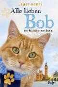 Cover-Bild zu Bowen, James: Alle lieben Bob - Neue Geschichten vom Streuner