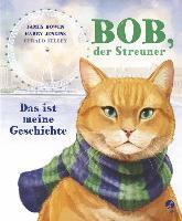 Cover-Bild zu Bowen, James: Bob, der Streuner - Das ist meine Geschichte