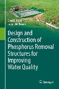 Cover-Bild zu Penn, Chad J.: Design and Construction of Phosphorus Removal Structures for Improving Water Quality (eBook)
