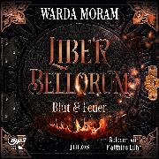 Cover-Bild zu Liber Bellorum: Blut und Feuer (Audio Download) von Moram, Warda