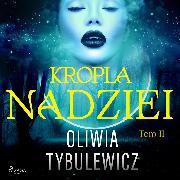 Cover-Bild zu Kropla nadziei (Audio Download) von Tybulewicz, Oliwia