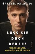Cover-Bild zu Palacios, Gabriel: Lass sie doch reden! (eBook)