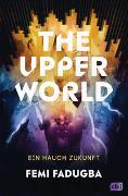 Cover-Bild zu The Upper World - Ein Hauch Zukunft von Fadugba, Femi