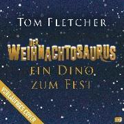 Cover-Bild zu Der Weihnachtosaurus - Ein Dino zum Fest von Fletcher, Tom
