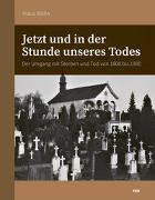Cover-Bild zu Jetzt und in der Stunde unseres Todes von Röllin, Klaus