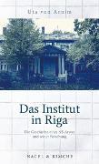 Cover-Bild zu Das Institut in Riga von Arnim, Uta von