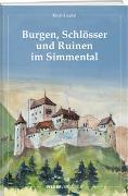 Cover-Bild zu Burgen, Schlösser und Ruinen im Simmental von Liechti, Erich