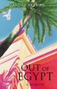 Cover-Bild zu Aciman, Andre: Out of Egypt