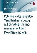 Cover-Bild zu eBook Potenziale des variablen Ventiltriebes in Bezug auf das Abgasthermomanagement bei Pkw-Dieselmotoren