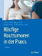 Cover-Bild zu eBook Häufige Hauttumoren in der Praxis