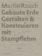 Cover-Bild zu Kapfinger, Otto (Hrsg.): Martin Rauch: Gebaute Erde