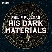 Cover-Bild zu His Dark Materials: The Complete BBC Radio Collection von Pullman, Philip