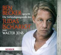 Cover-Bild zu Ben Becker spricht die Verteidigungsrede des Judas Ischariot von Walter Jens von Jens, Walter
