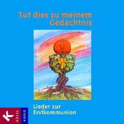 Cover-Bild zu Tut dies zu meinem Gedächtnis - Lieder zur Erstkommunion