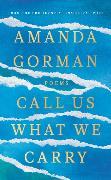 Cover-Bild zu Call Us What We Carry von Gorman, Amanda