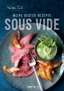Cover-Bild zu Sous Vide - Die besten Rezepte für zartes Fleisch, saftigen Fisch und aromatisches Gemüse