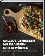 Cover-Bild zu Salzlos genießen mit Kräutern und Gewürzen