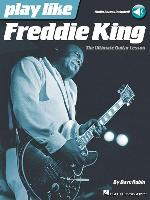 Cover-Bild zu Rubin, Dave: Play Like Freddie King: The Ultimate Guitar Lesson Book with Online Audio Tracks