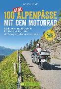 Cover-Bild zu 100 neue Alpenpässe mit dem Motorrad
