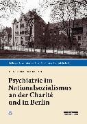 Cover-Bild zu eBook Psychiatrie im Nationalsozialismus an der Charité und in Berlin
