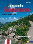 Cover-Bild zu Die schönsten Genusstouren in den Schweizer Alpen