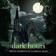 Cover-Bild zu Dark Hours - Mystic Moments of Classical Music