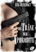 Cover-Bild zu Benedikt, Reg: Die Träne der Aphrodite (eBook)