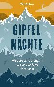 Cover-Bild zu Gipfelnächte - Mein Weg durch die Alpen und wie mich Regen Demut lehrte von Heberer, Max