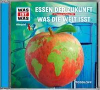 Cover-Bild zu WAS IST WAS Hörspiel: Essen der Zukunft/ Was die Welt isst von Baur, Dr. Manfred