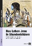Cover-Bild zu Das Leben Jesu in Stundenbildern von Schlecht, Martina