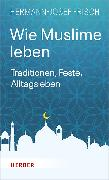 Cover-Bild zu Wie Muslime leben