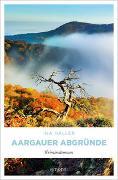 Cover-Bild zu Aargauer Abgründe von Haller, Ina