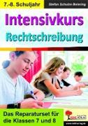 Cover-Bild zu Intensivkurs Rechtschreibung / 7.-8. Schuljahr (eBook) von Schulze-Beiering, Stefan