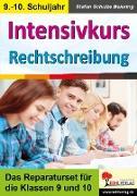 Cover-Bild zu Intensivkurs Rechtschreibung / 9.-10. Schuljahr von Schulze-Beiering, Stefan